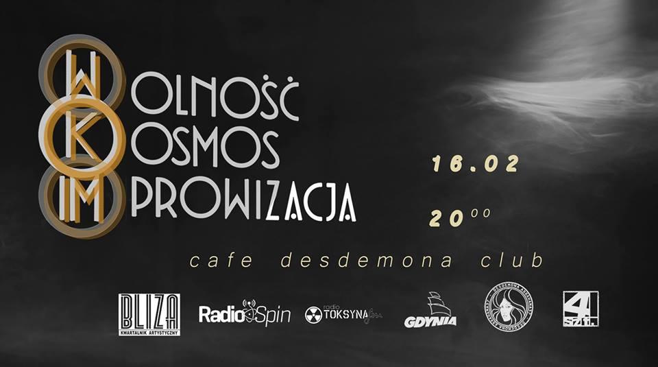 Wolność, Kosmos, Improwizacja 2019 – to cykl koncertów muzyki improwizowanej, które odbędą się od lutego do maja 2019 (1 cykl) i od września do grudnia 2019 (2 cykl) w gdyńskim klubie Desdemona.